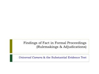 Findings of Fact in Formal Proceedings (Rulemakings & Adjudications)