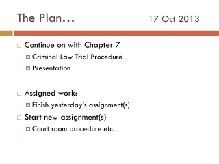 The Plan…				 17 Oct 2013