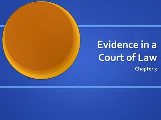 Evidence in a Court of Law