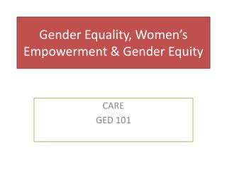 Gender Equality, Women�s Empowerment & Gender Equity