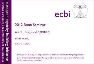 2012 Bonn Seminar Art. 3.1 Equity and CBDR/RC Benito M üller,  Oxford Climate Policy