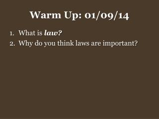 Warm Up: 01/09/14