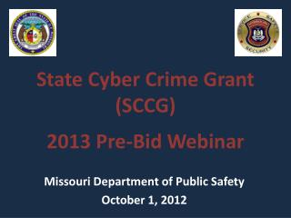State Cyber Crime Grant (SCCG) 2013 Pre-Bid Webinar