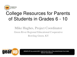 College Resources for Parents of Students in Grades 6 - 10