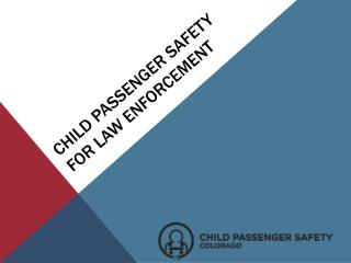 Child Passenger Safety for Law Enforcement