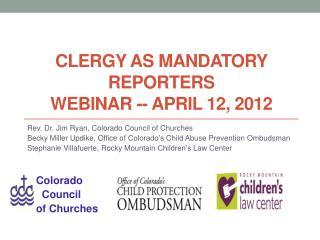 Clergy as Mandatory reporters  webinar --  april  12, 2012