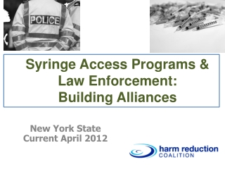 Syringe Access Programs & Law Enforcement:  Building Alliances