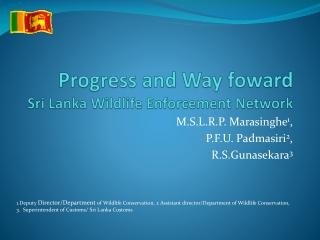Progress and Way  foward Sri Lanka Wildlife Enforcement Network