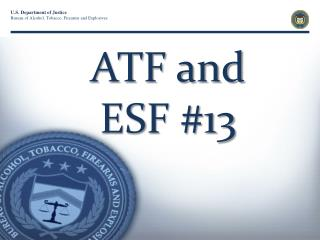 ATF and  ESF #13