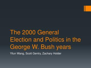 The 2000 General Election and Politics in the George W. Bush years