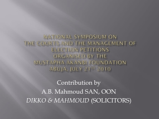 Contribution by  A.B. Mahmoud SAN, OON DIKKO & MAHMOUD  (SOLICITORS)