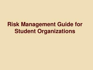 Risk Management Guide for Student Organizations