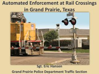 Automated Enforcement at Rail Crossings  in Grand Prairie, Texas