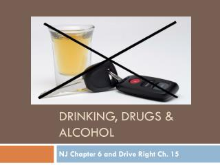 Drinking, drugs & Alcohol