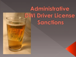 Administrative  DWI Driver License  Sanctions