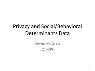 Privacy and Social/Behavioral Determinants Data