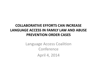 COLLABORATIVE EFFORTS CAN INCREASE LANGUAGE ACCESS IN FAMILY LAW AND ABUSE PREVENTION ORDER CASES