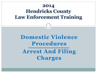 2014  Hendricks County  Law Enforcement Trainin g