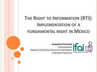 The Right to Information (RTI): Implementation of a fundamental right in Mexico
