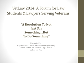 VetLaw  2014: A Forum for Law Students & Lawyers Serving  Veterans