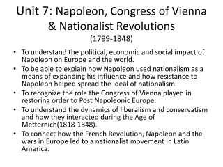 Unit 7:  Napoleon, Congress of Vienna & Nationalist  Revolutions ( 1799- 1848)