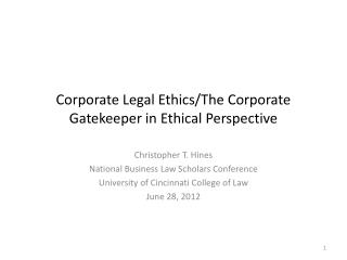 Corporate Legal Ethics/The Corporate Gatekeeper in Ethical Perspective