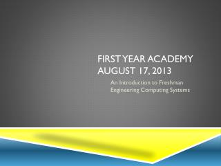 First Year academy August 17, 2013