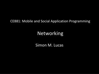 CE881: Mobile and Social Application Programming Networking