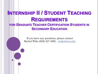 Internship II / Student Teaching Requirements for Graduate Teacher Certification Students in Secondary Education