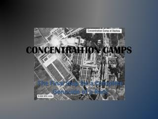 CONCENTRAITION CAMPS
