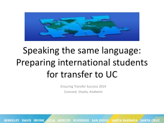 Speaking the same language: Preparing international students for transfer to UC