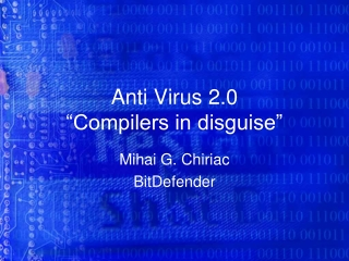 "Anti Virus 2.0  ""Compilers in disguise"""