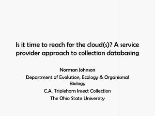 Is it time to reach for the cloud(s)? A service provider approach to collection  databasing