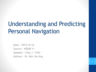Understanding and Predicting Personal Navigation