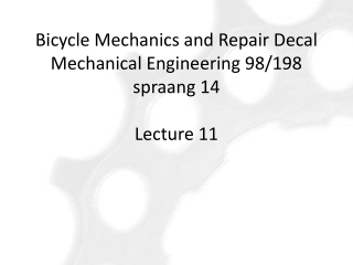 Bicycle  Mechanics and Repair Decal Mechanical Engineering  98/198 spraang  14 Lecture 11