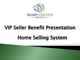 VIP  Seller  Benefit Presentation