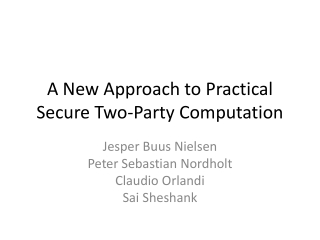 A New Approach to Practical Secure Two-Party Computation