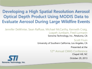 Developing a High Spatial Resolution Aerosol Optical Depth Product Using  MODIS  D a ta to Evaluate Aerosol During Larg