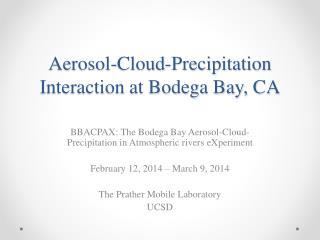 Aerosol-Cloud-Precipitation Interaction at Bodega Bay, CA