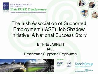 The Irish Association of Supported Employment (IASE) Job Shadow Initiative: A National Success Story