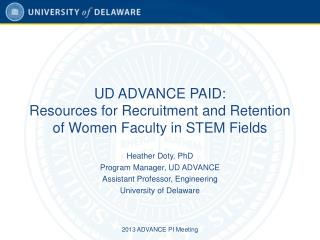 UD ADVANCE PAID: Resources for Recruitment and Retention of Women Faculty in STEM Fields