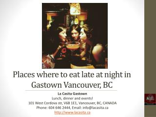 Places where to eat late at night in Gastown Vancouver, BC