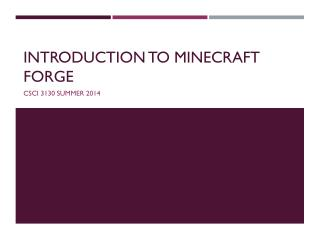 Introduction to  Minecraft  Forge