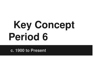 Key Concept Period 6
