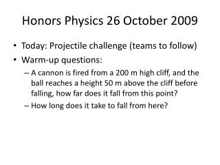 Honors Physics 26 October 2009