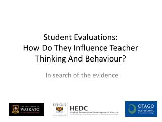 Student Evaluations:  How Do They Influence Teacher Thinking And Behaviour?