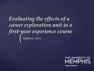 Evaluating the  effects  of a  career  e xploration  u nit  in a  first-year  e xperience  c ourse