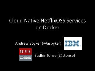 Cloud Native NetflixOSS Services on Docker