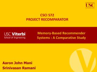 Memory-Based Recommender Systems : A Comparative Study