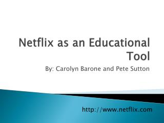 Netflix as an Educational Tool